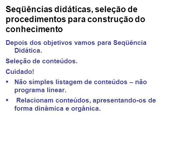 Seqüências didáticas, seleção de procedimentos para construção do conhecimento
