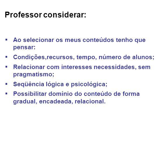 Professor considerar: