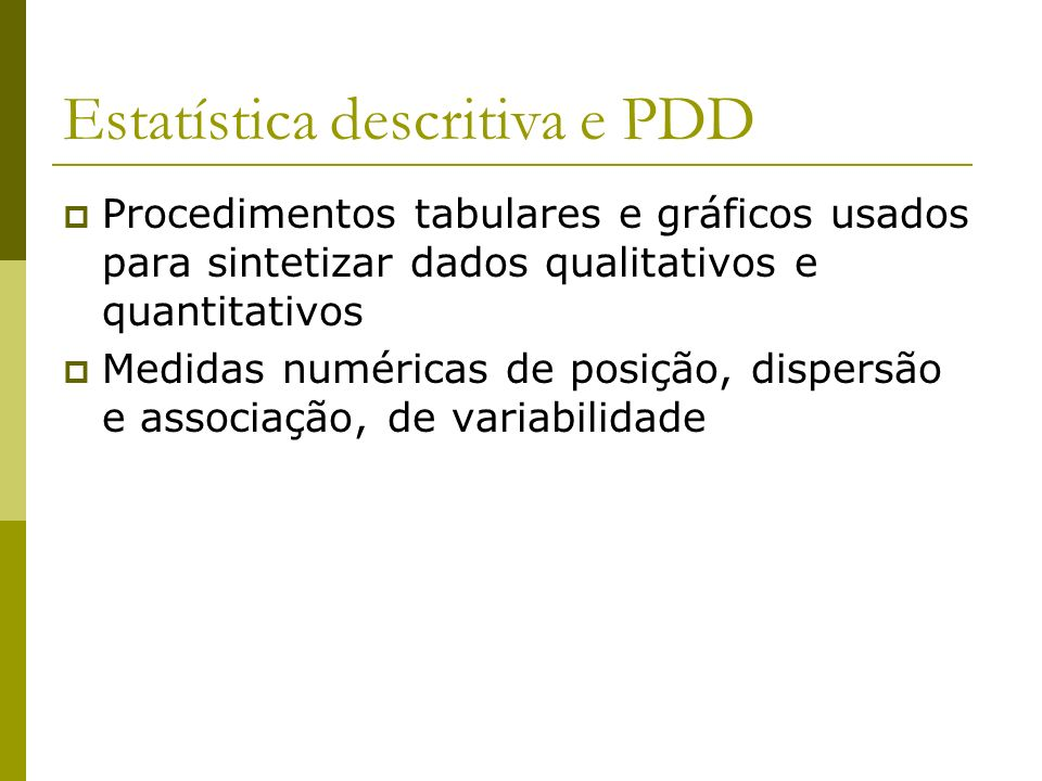 Estatística descritiva e PDD