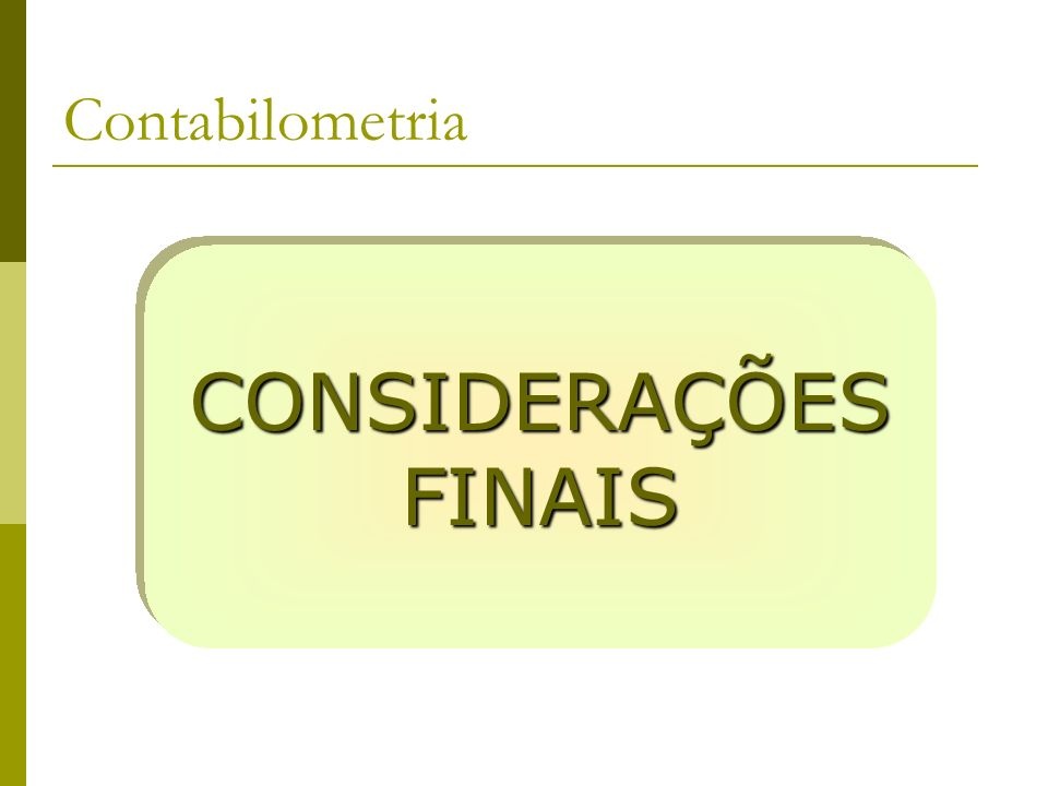 Contabilometria CONSIDERAÇÕES FINAIS