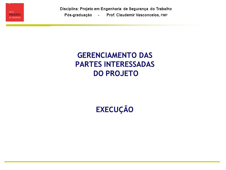 GERENCIAMENTO DAS PARTES INTERESSADAS DO PROJETO EXECUÇÃO