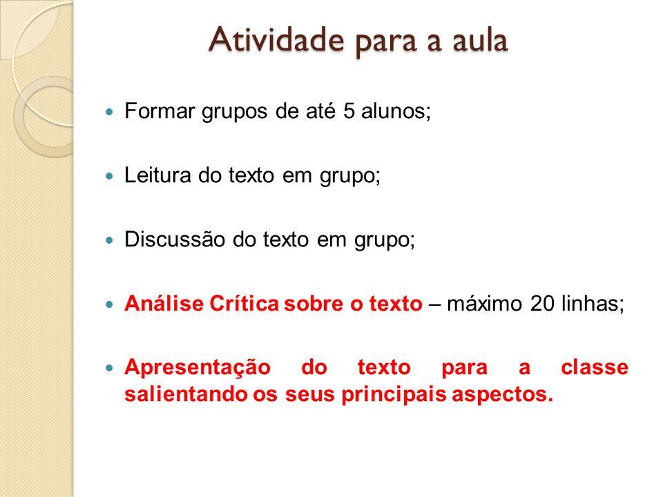 Atividade para a aula Formar grupos de até 5 alunos;