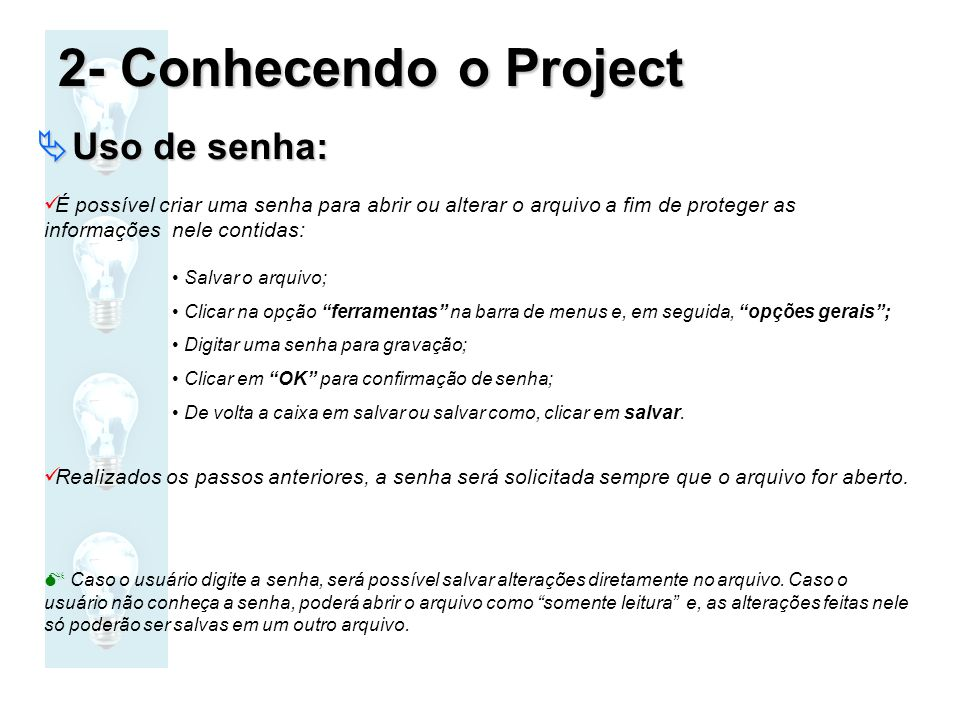 2- Conhecendo o Project Uso de senha: