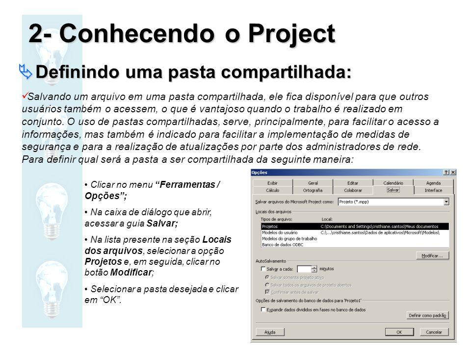 2- Conhecendo o Project Definindo uma pasta compartilhada: