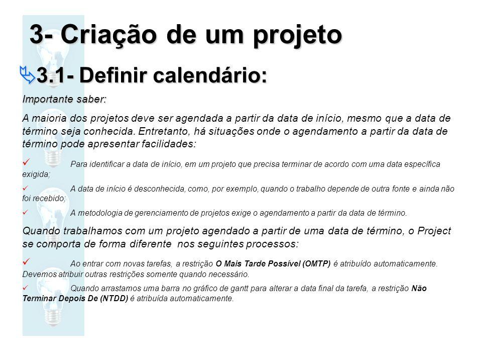 3- Criação de um projeto 3.1- Definir calendário: Importante saber:
