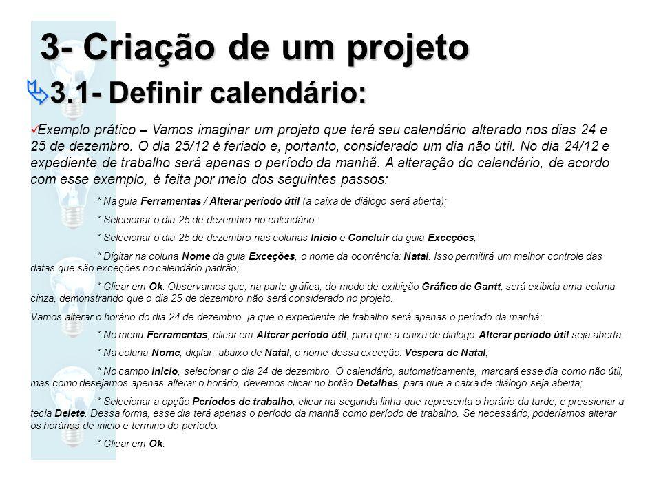 3- Criação de um projeto 3.1- Definir calendário: