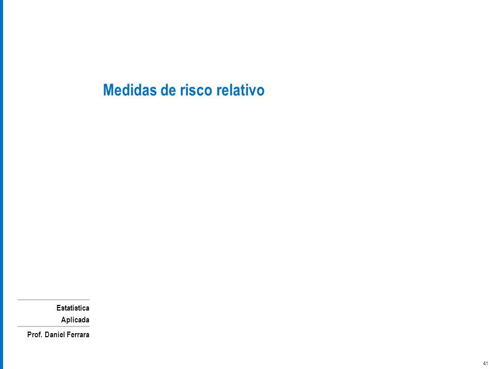 Medidas de risco relativo