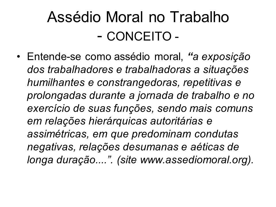 Assédio Moral no Trabalho - CONCEITO -