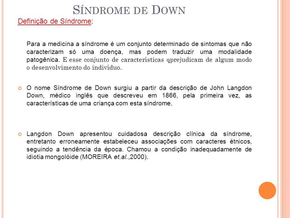 Síndrome de Down Definição de Síndrome: