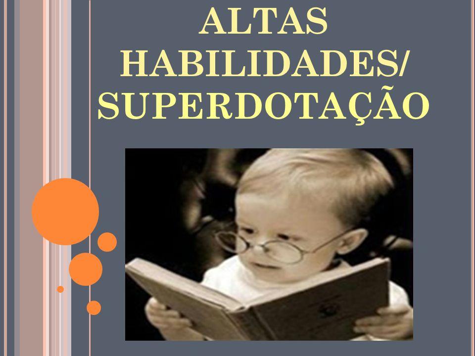 ALTAS HABILIDADES/ SUPERDOTAÇÃO