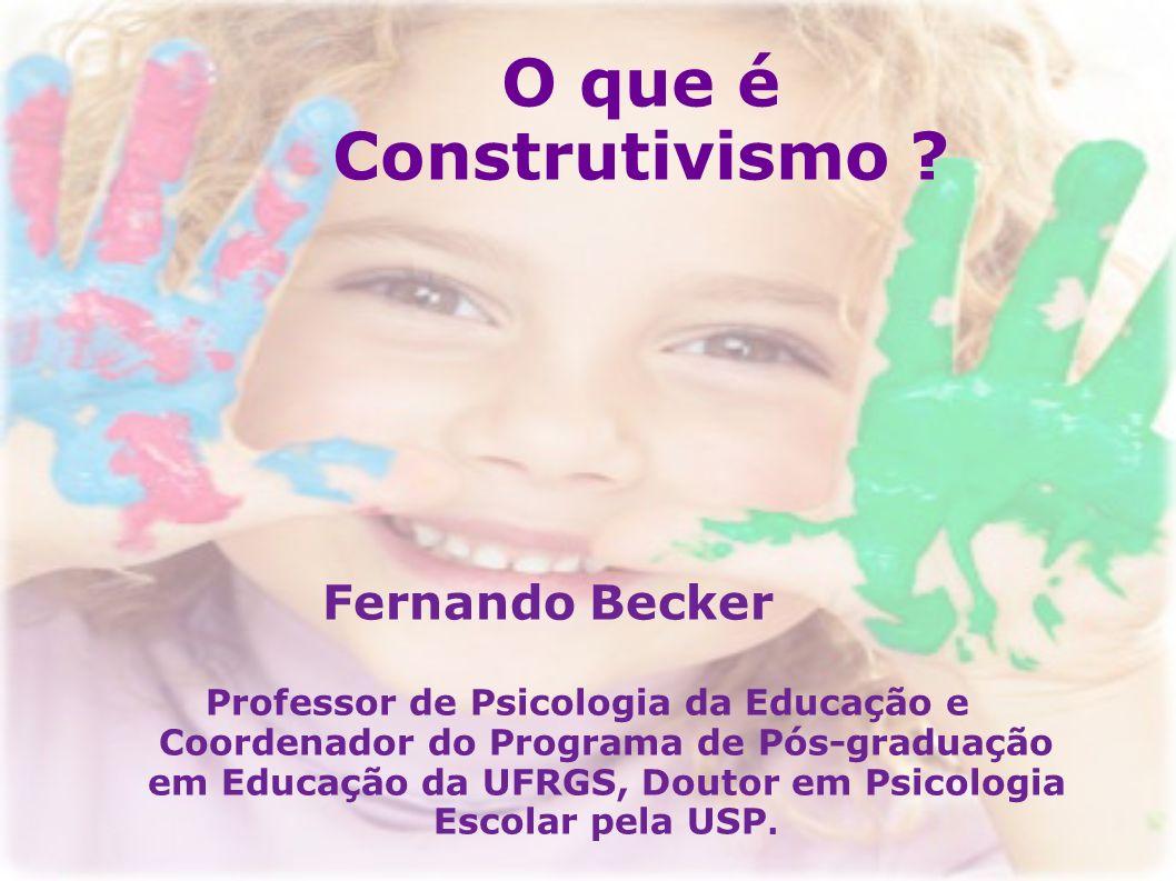 O que é Construtivismo Fernando Becker