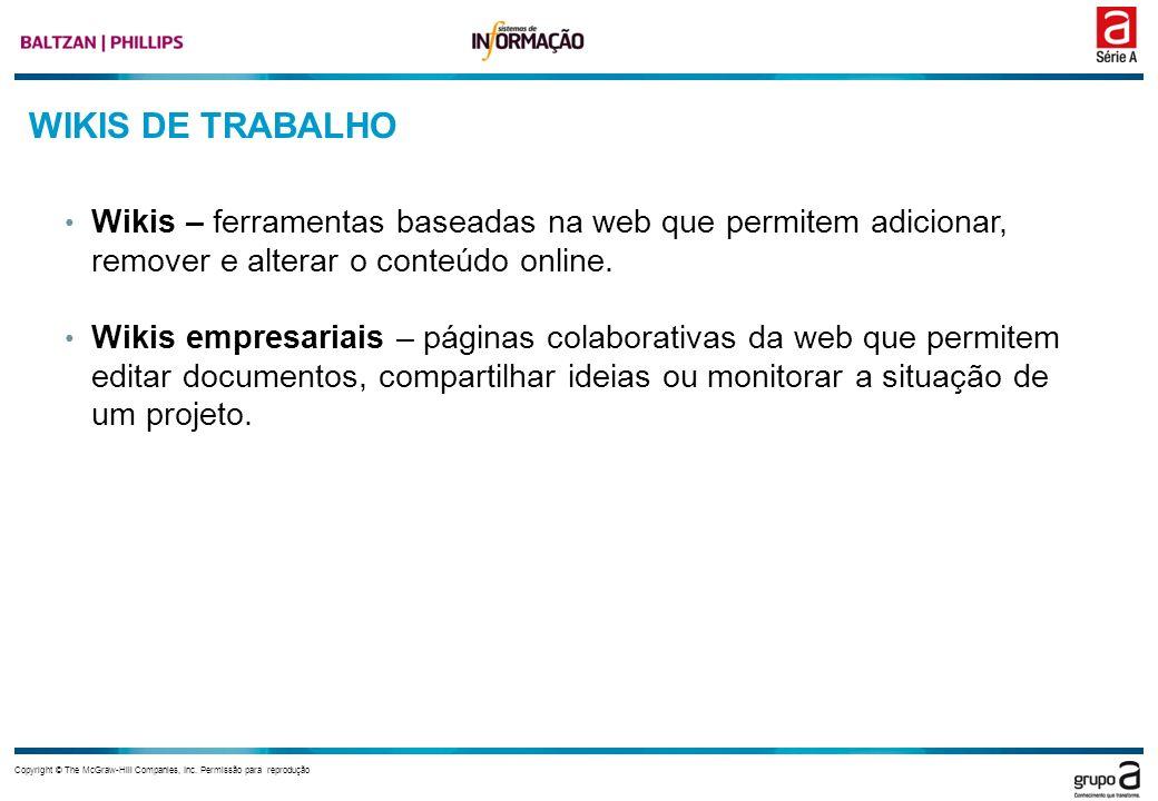 WIKIS DE TRABALHO Wikis – ferramentas baseadas na web que permitem adicionar, remover e alterar o conteúdo online.