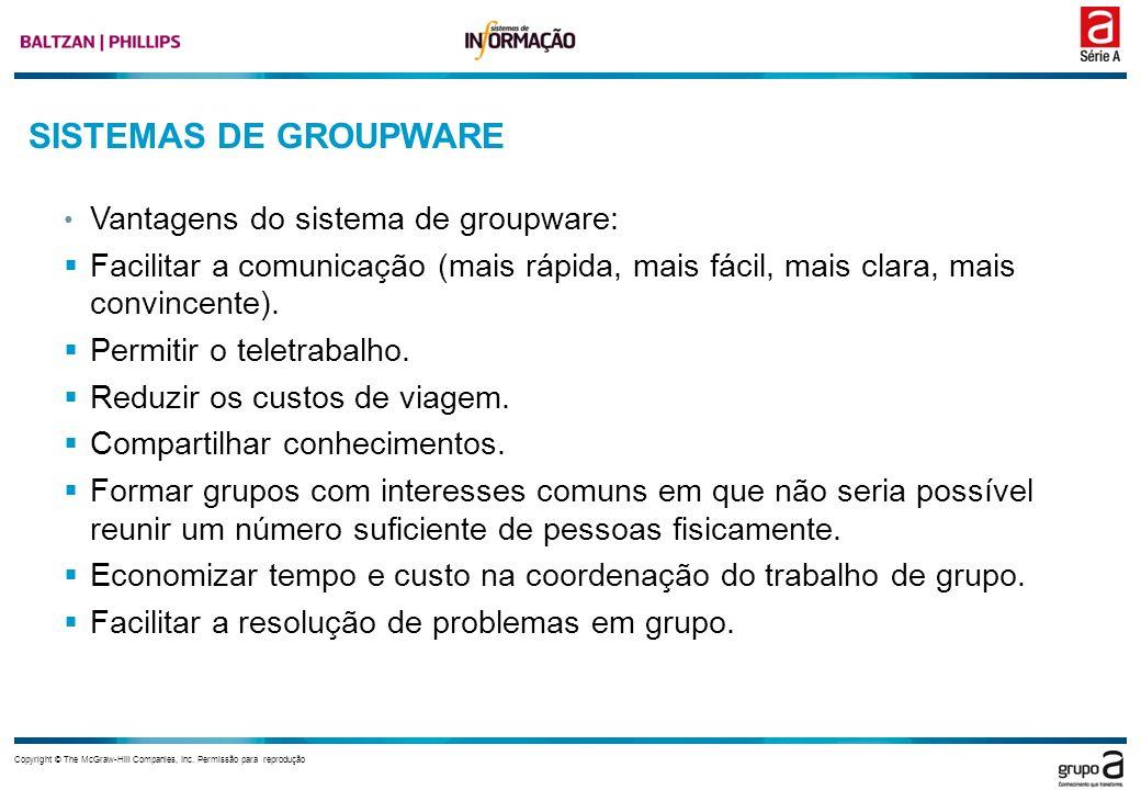 SISTEMAS DE GROUPWARE Vantagens do sistema de groupware: