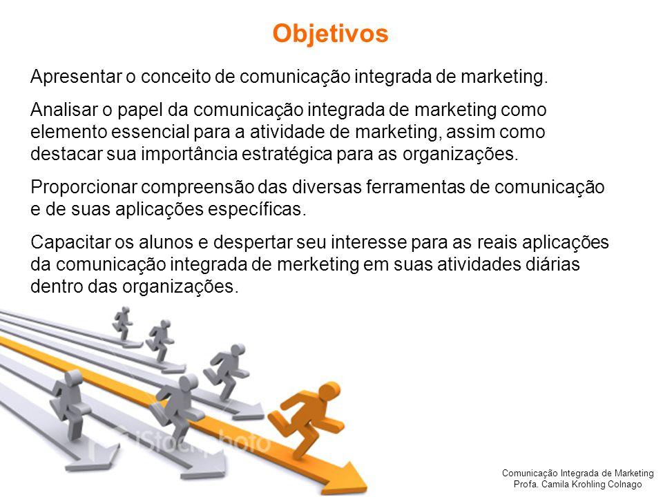 Objetivos Apresentar o conceito de comunicação integrada de marketing.