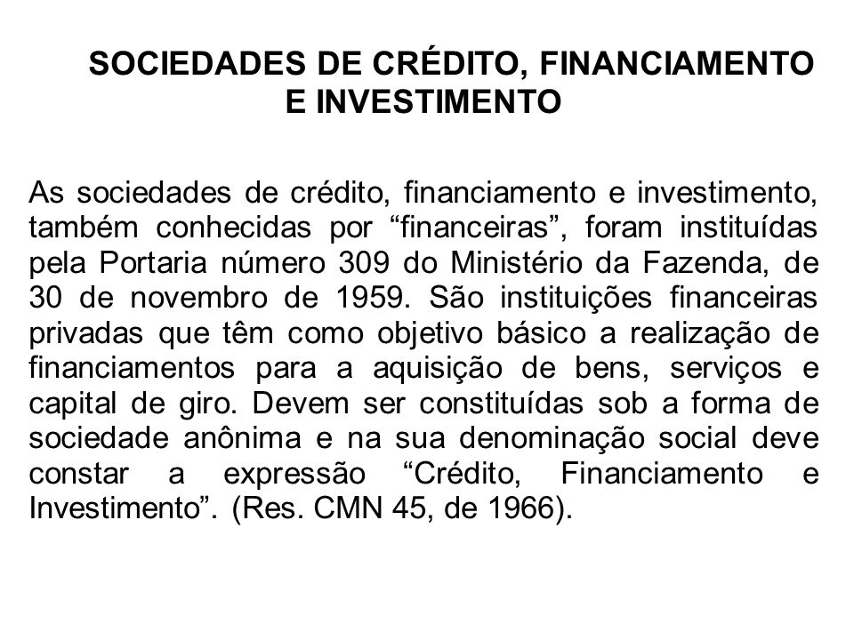 SOCIEDADES DE CRÉDITO, FINANCIAMENTO E INVESTIMENTO