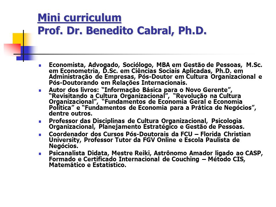 Mini curriculum Prof. Dr. Benedito Cabral, Ph.D.