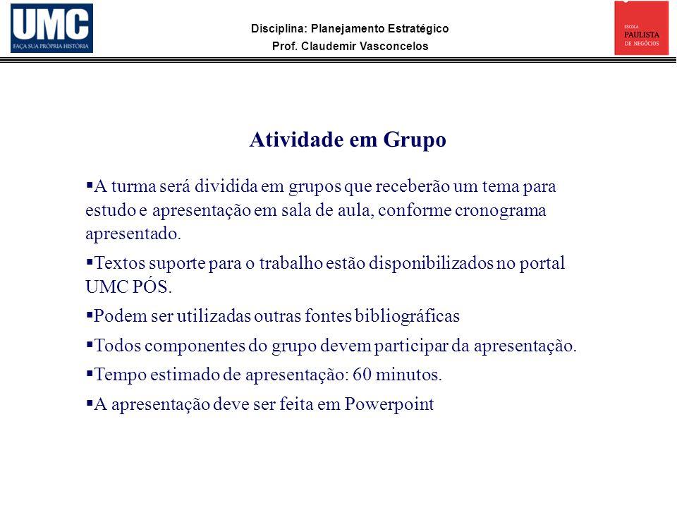 Atividade em Grupo A turma será dividida em grupos que receberão um tema para estudo e apresentação em sala de aula, conforme cronograma apresentado.