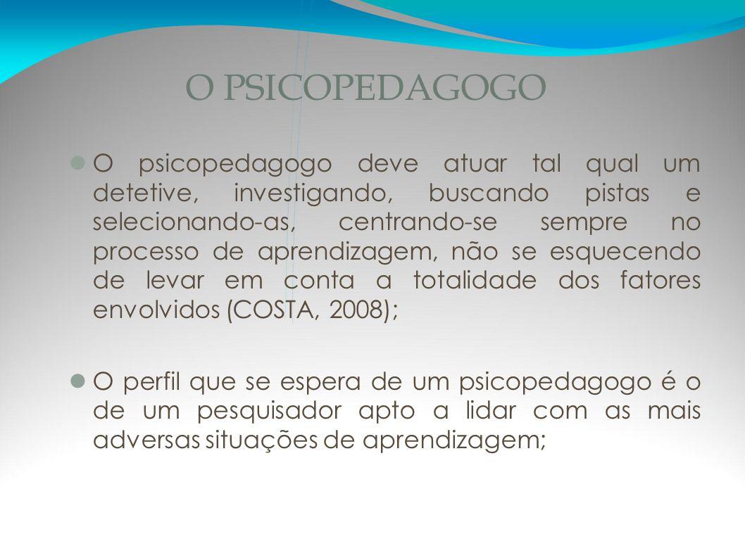 O PSICOPEDAGOGO