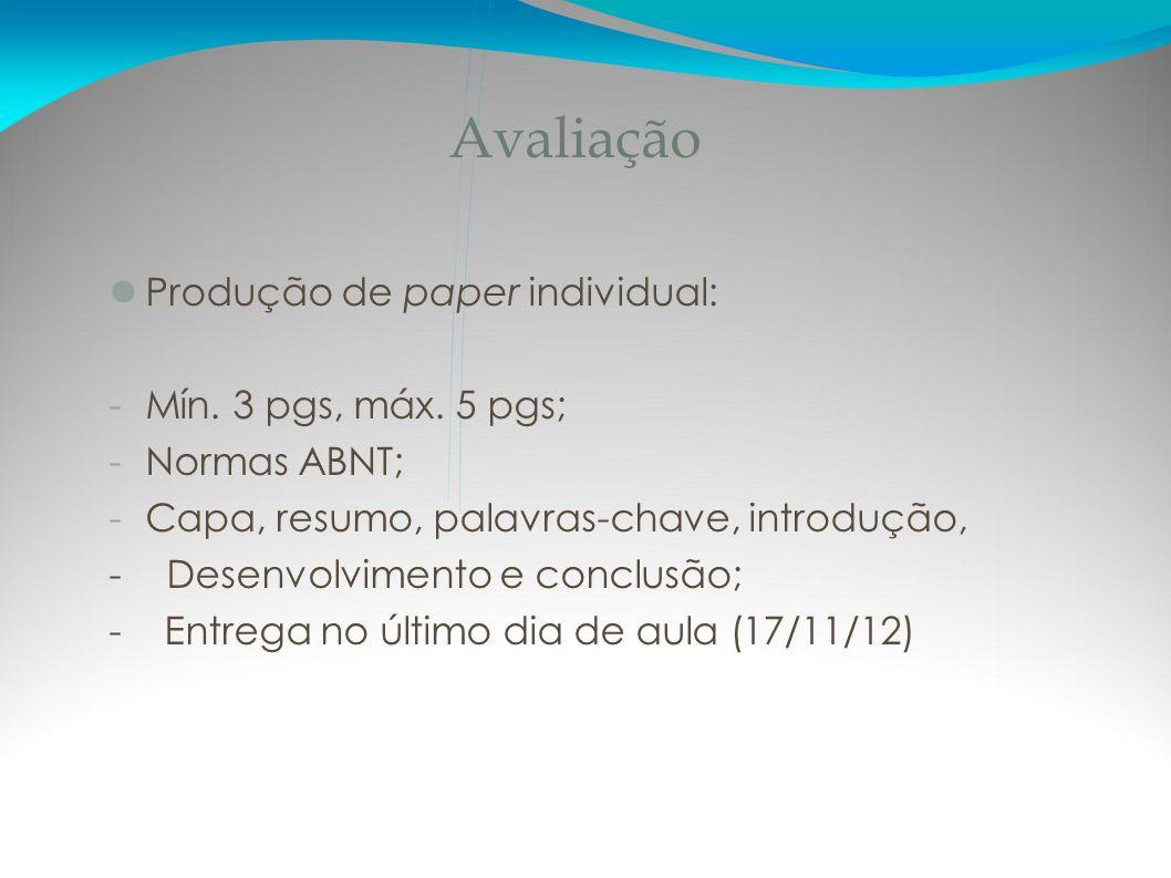 Avaliação Produção de paper individual: Mín. 3 pgs, máx. 5 pgs;