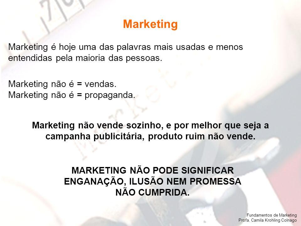 Marketing Marketing é hoje uma das palavras mais usadas e menos entendidas pela maioria das pessoas.