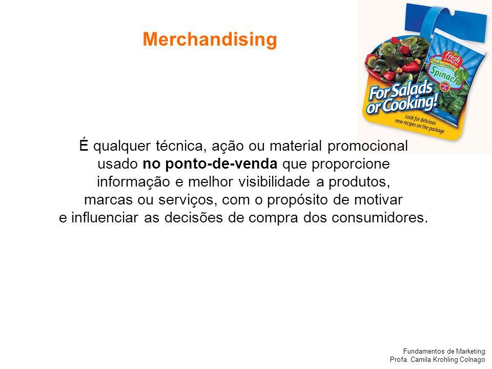 Merchandising É qualquer técnica, ação ou material promocional