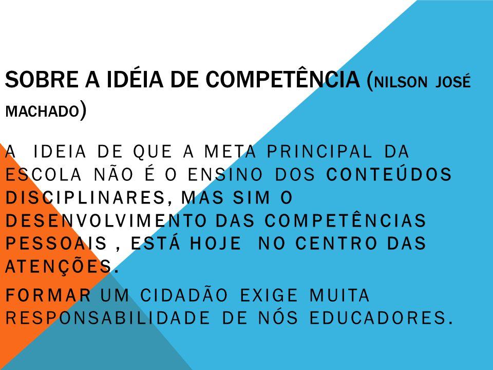 SOBRE A IDÉIA DE COMPETÊNCIA (NILSON JOSÉ MACHADO)
