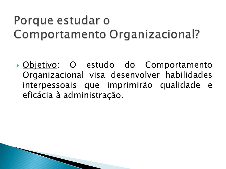 Porque estudar o Comportamento Organizacional