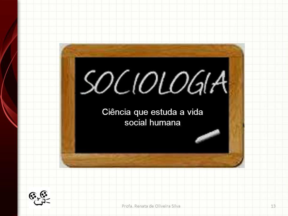 Ciência que estuda a vida social humana