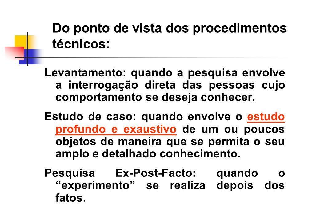 Do ponto de vista dos procedimentos técnicos: