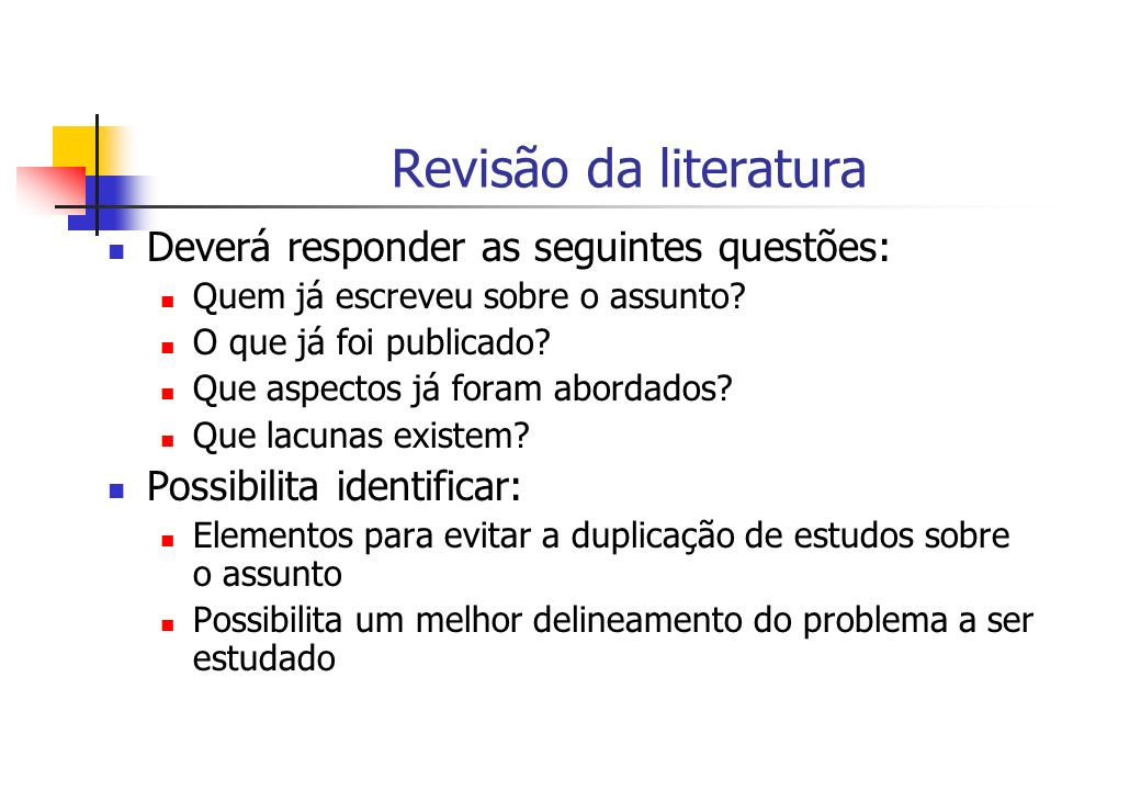 Revisão da literatura Deverá responder as seguintes questões: