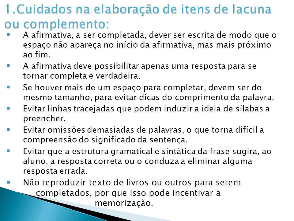 1.Cuidados na elaboração de itens de lacuna ou complemento: