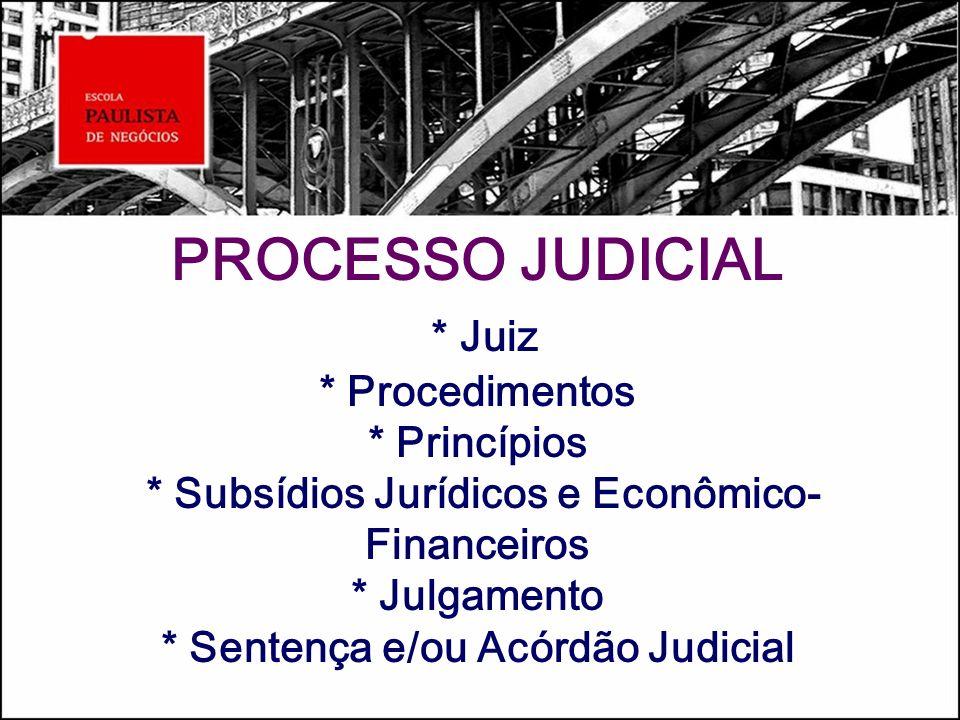 PROCESSO JUDICIAL. Juiz. Procedimentos. Princípios