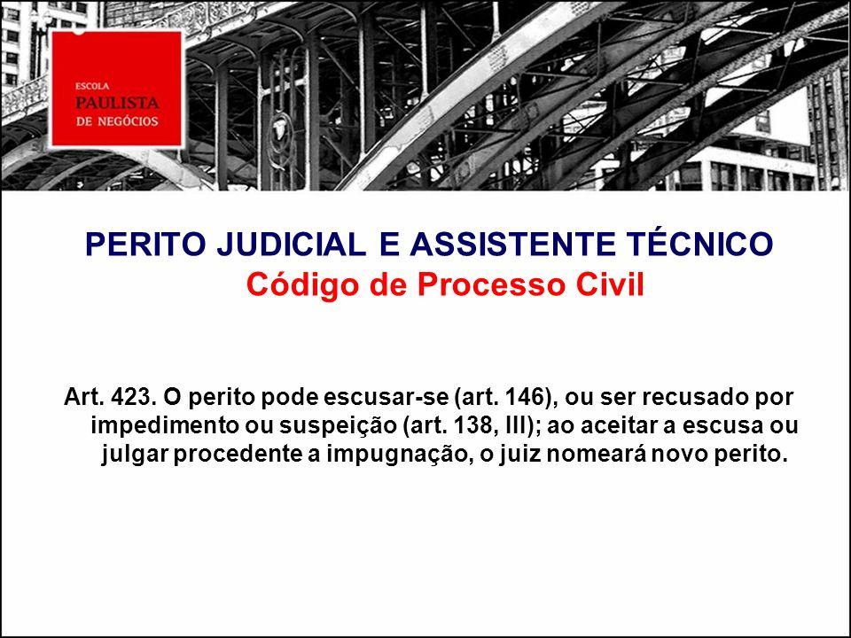 PERITO JUDICIAL E ASSISTENTE TÉCNICO Código de Processo Civil