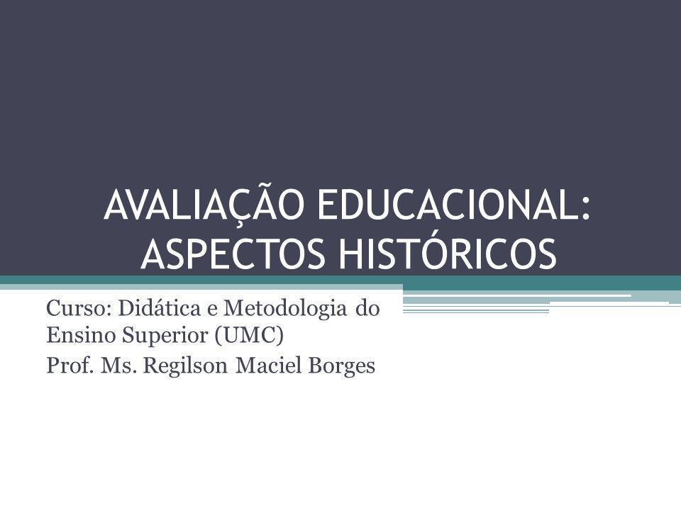 AVALIAÇÃO EDUCACIONAL: ASPECTOS HISTÓRICOS
