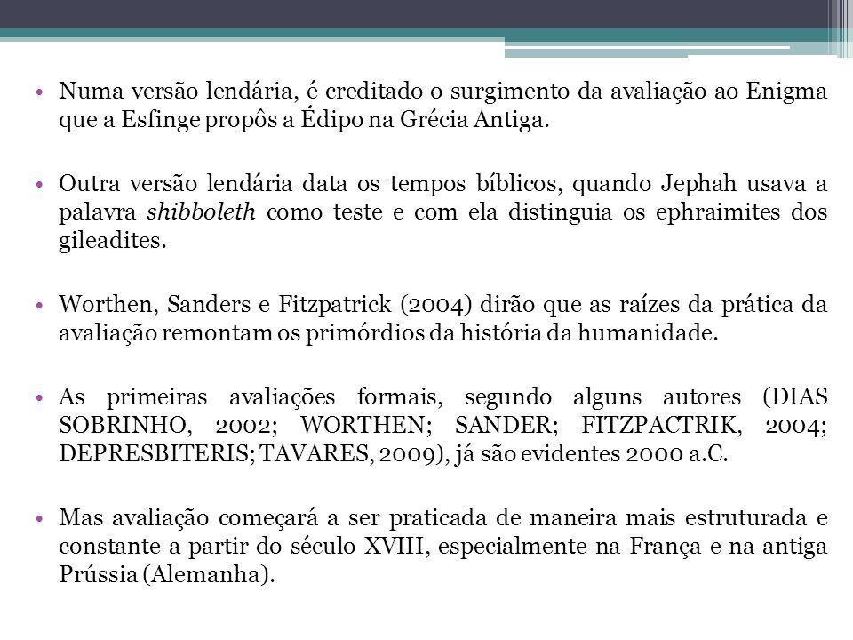 Numa versão lendária, é creditado o surgimento da avaliação ao Enigma que a Esfinge propôs a Édipo na Grécia Antiga.
