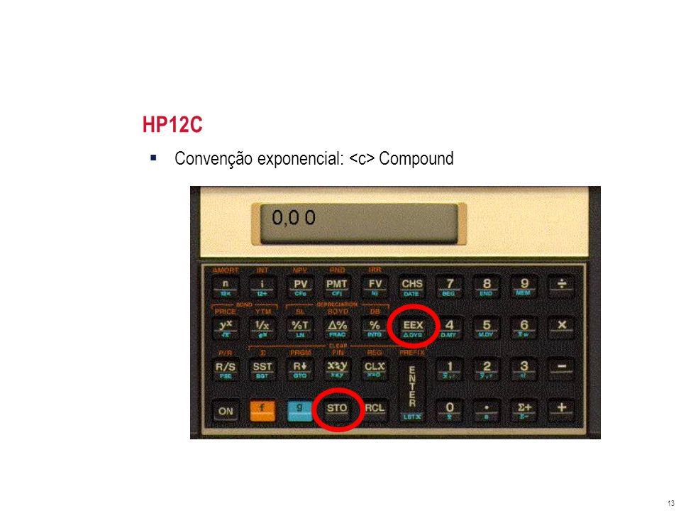 HP12C Convenção exponencial: <c> Compound