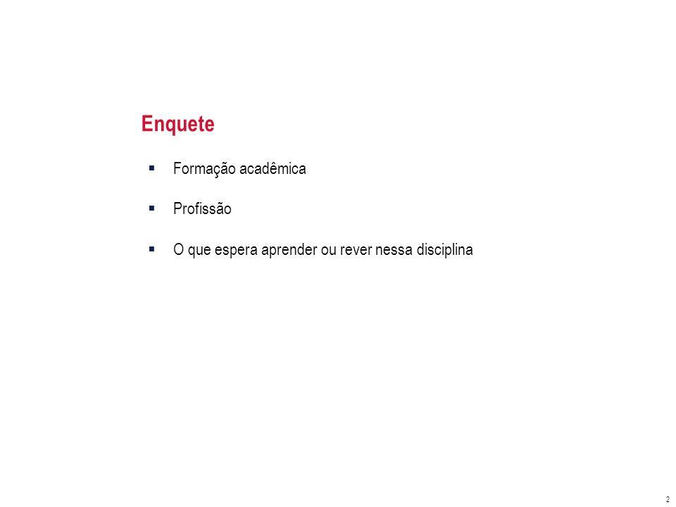Enquete Formação acadêmica Profissão