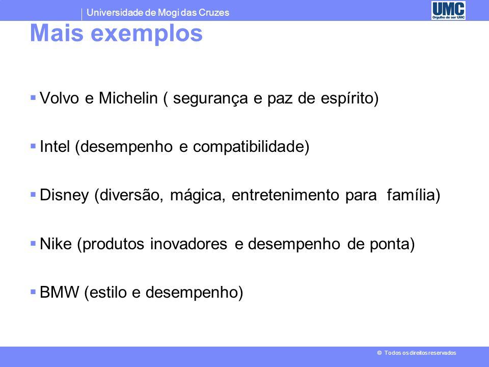 Mais exemplos Volvo e Michelin ( segurança e paz de espírito)