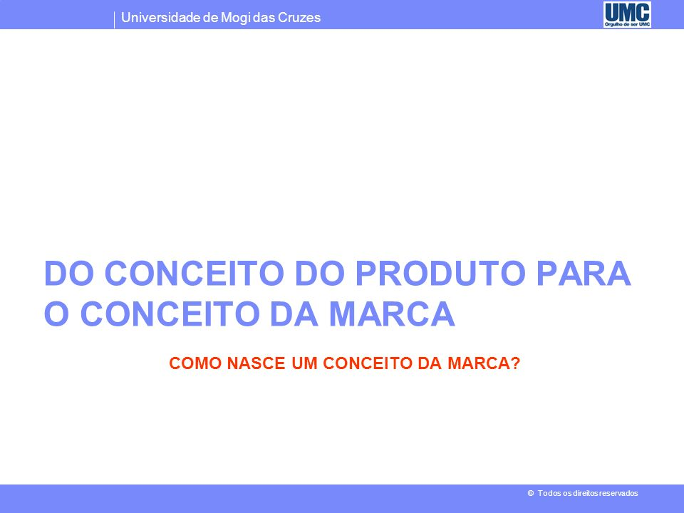 DO CONCEITO DO PRODUTO PARA O CONCEITO DA MARCA
