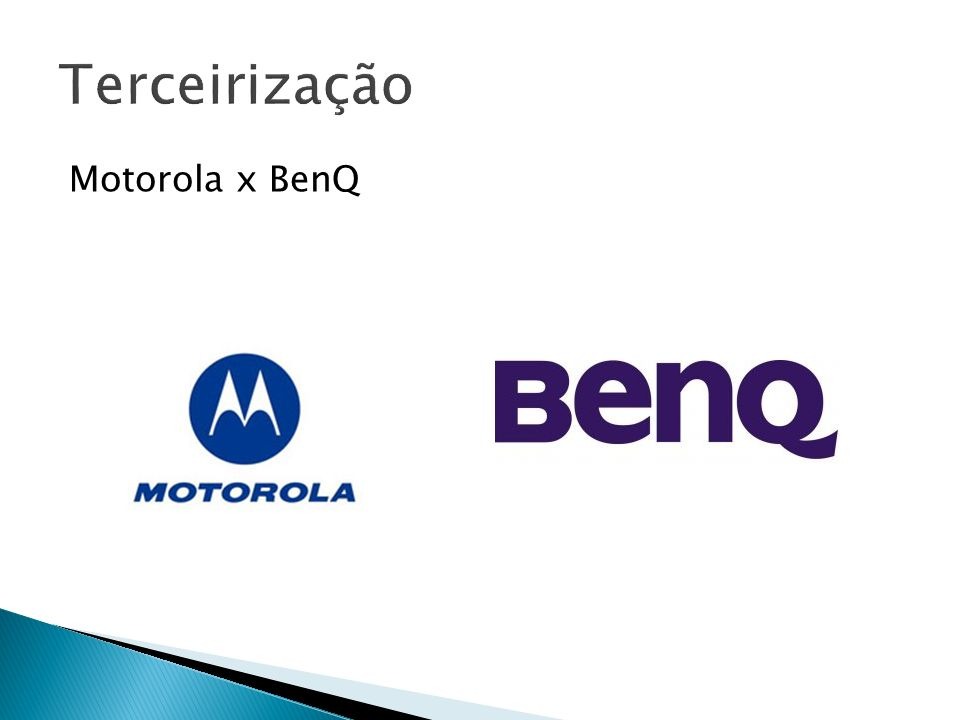 Terceirização Motorola x BenQ