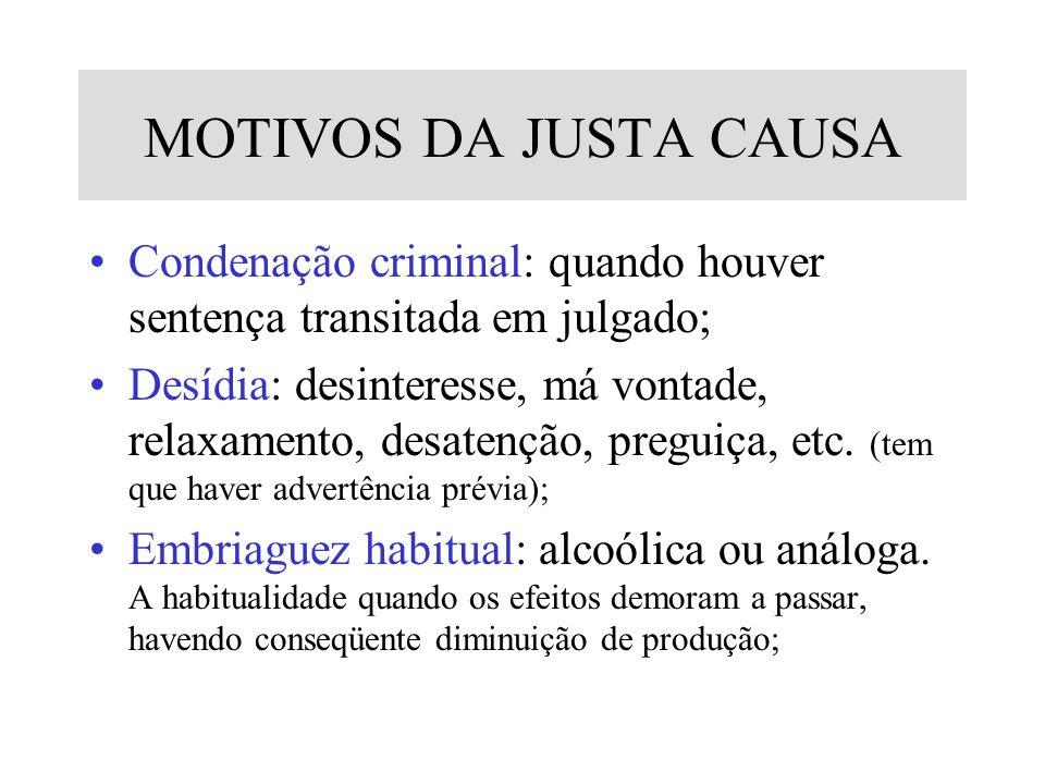 MOTIVOS DA JUSTA CAUSA Condenação criminal: quando houver sentença transitada em julgado;