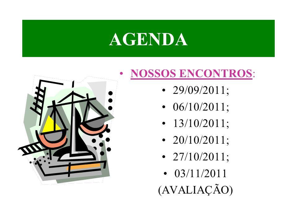 AGENDA NOSSOS ENCONTROS: 29/09/2011; 06/10/2011; 13/10/2011;