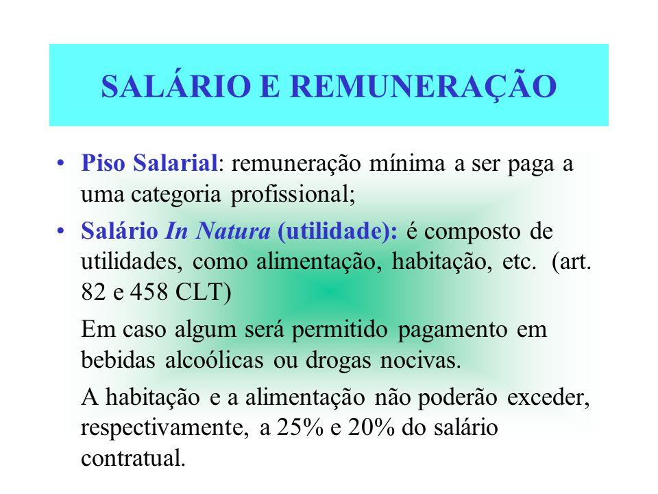 SALÁRIO E REMUNERAÇÃOPiso Salarial: remuneração mínima a ser paga a uma categoria profissional;