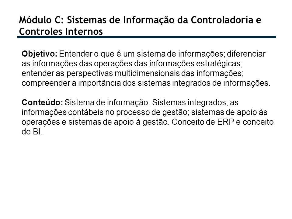 Módulo C: Sistemas de Informação da Controladoria e Controles Internos