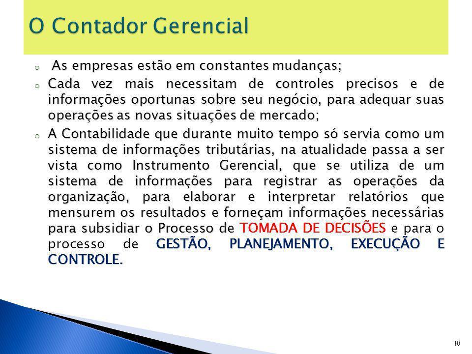 O Contador Gerencial As empresas estão em constantes mudanças;