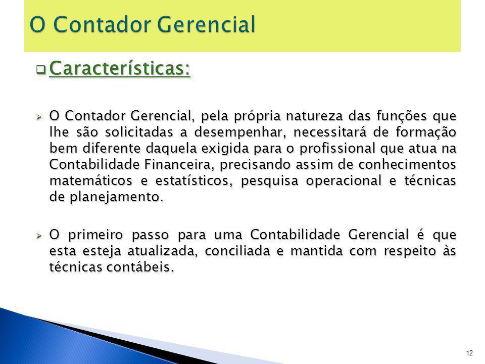O Contador Gerencial Características: