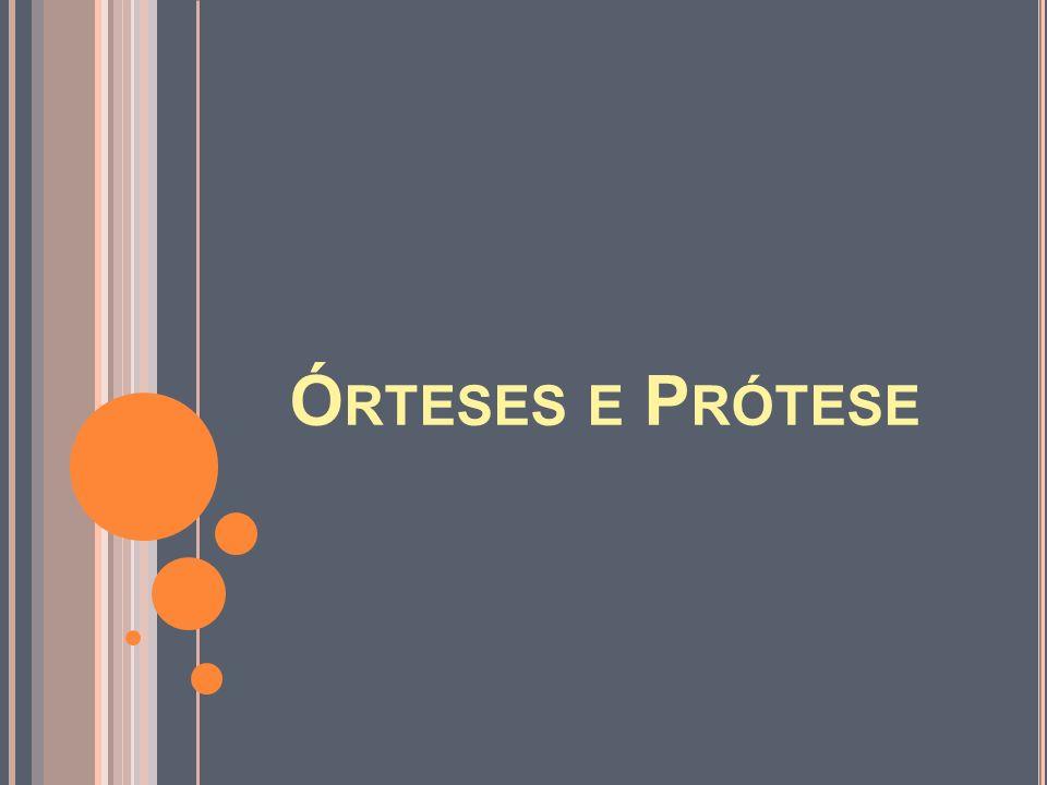 Órteses e Prótese