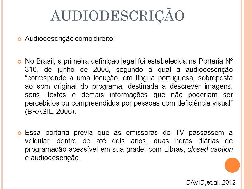 AUDIODESCRIÇÃO Audiodescrição como direito: