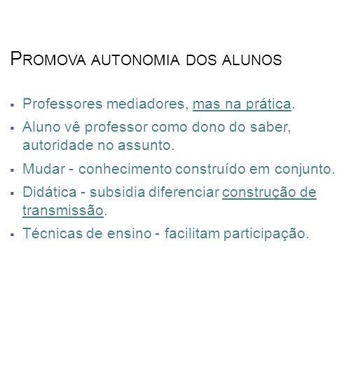 Promova autonomia dos alunos