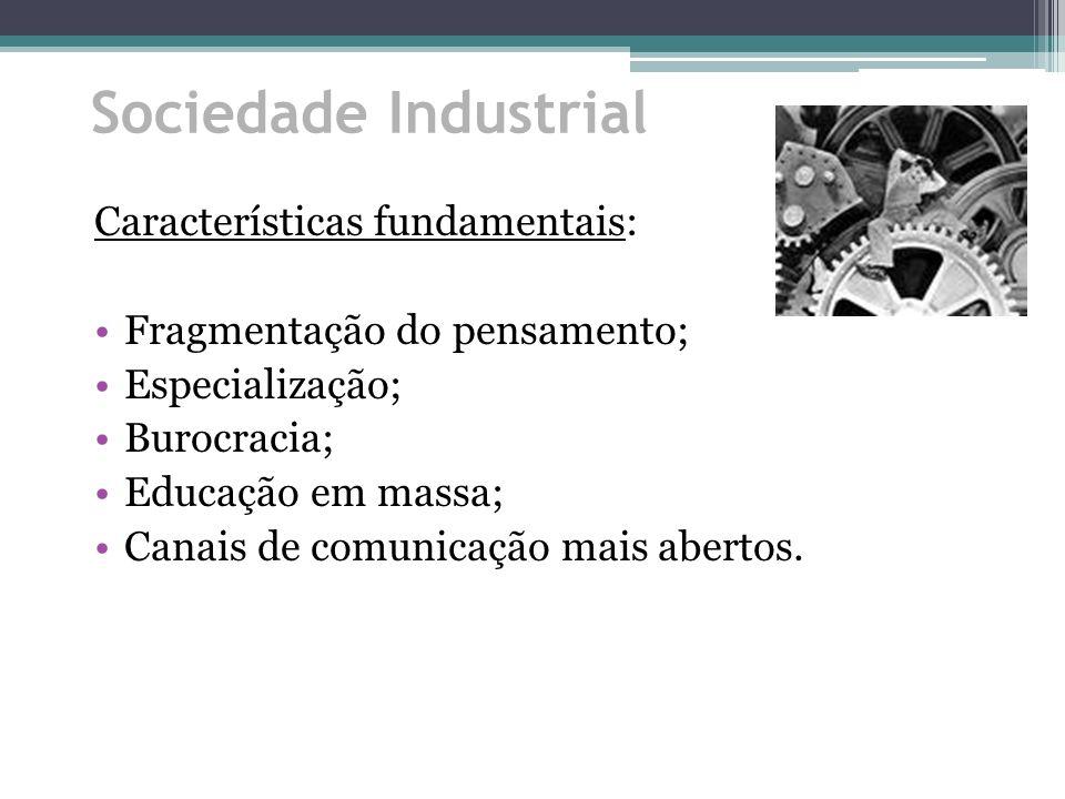 Sociedade Industrial Características fundamentais: